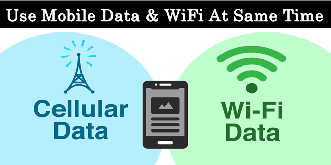 Secret Android Tips and Tricks - Use Wi-Fi and Mobile Data at the Same Time